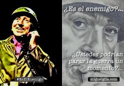 Miguel Gila - Es el enemigo - Vine