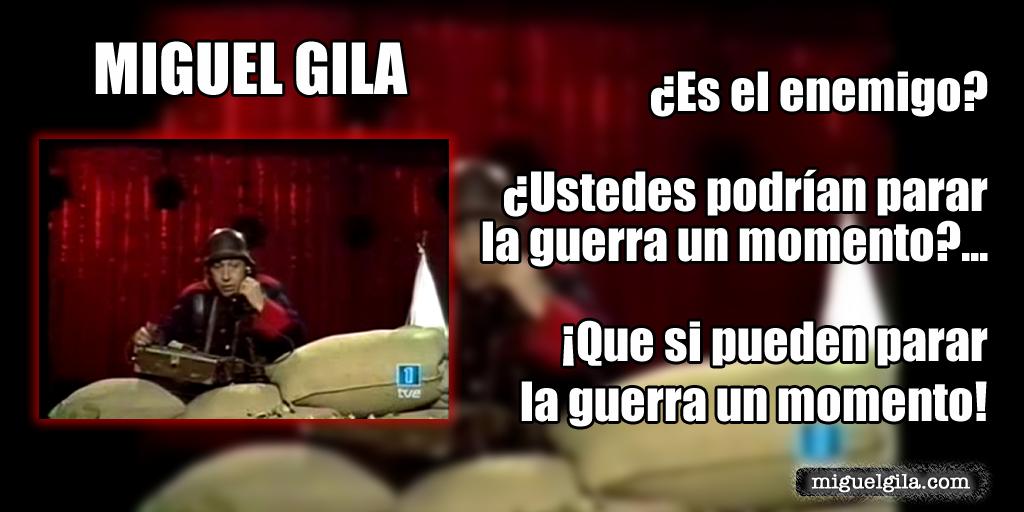 Miguel Gila - Es el enemigo