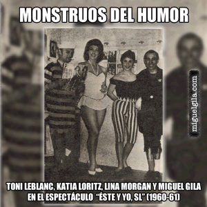 Lina Morgan Miguel gila toni Leblanc
