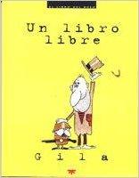 Miguel Gila. Un libro libre