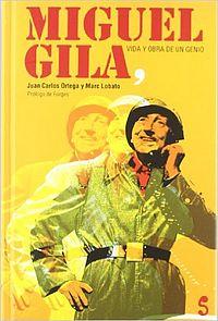Libro - Miguel Gila. Vida y obra de un genio