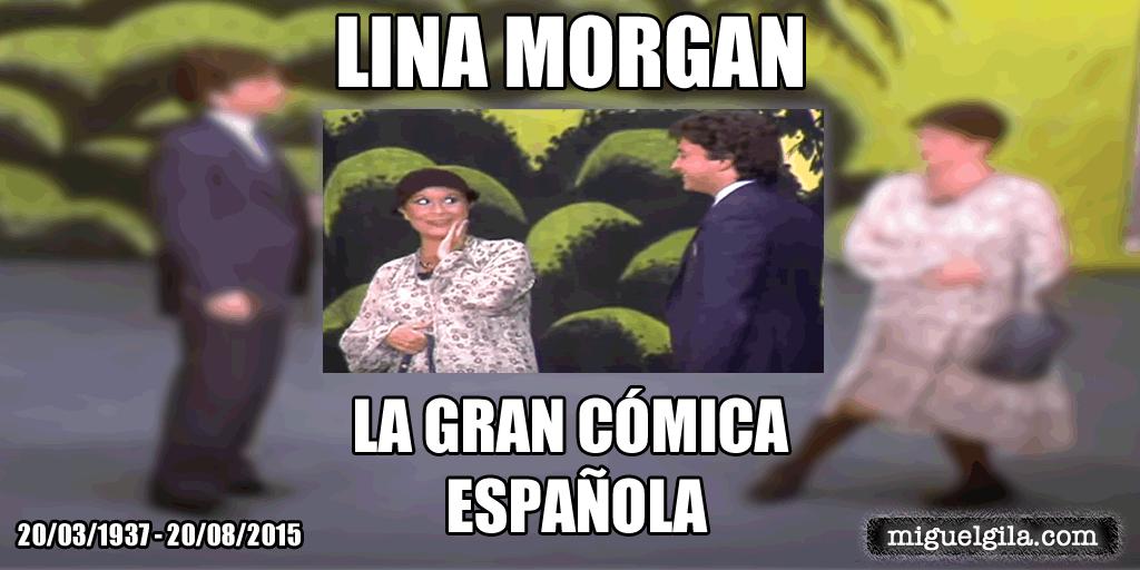 Fallece Lina Morgan - Miguel Gila