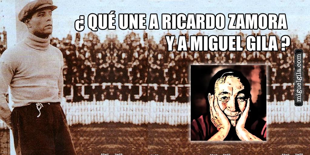 Miguel Gila - Ricardo Zamora - Fútbol