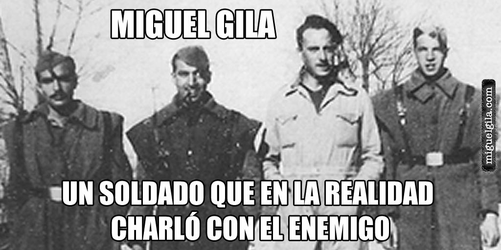 Miguel Gila - Soldado en la Guerra Civil de España