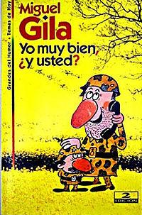Miguel Gila. Libro: Yo muy bien y usted