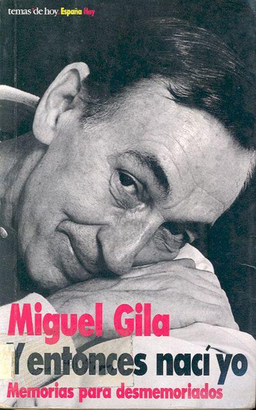 Libro Miguel Gila - Y entonces nací yo. Memoria para desmemoriados